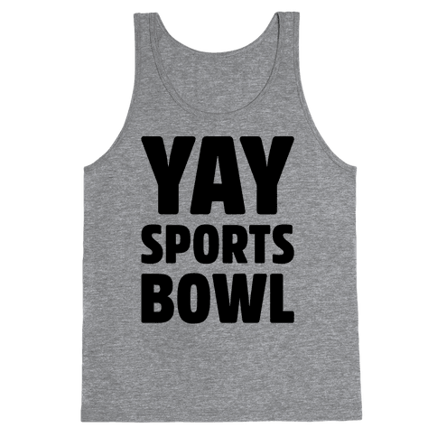 Yay Sports Bowl Tank Top