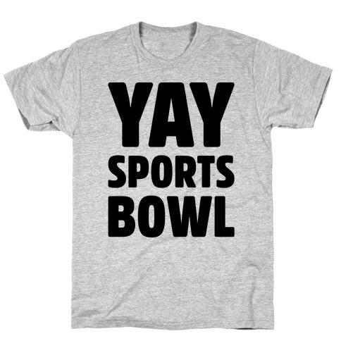 Yay Sports Bowl Mens T-Shirt