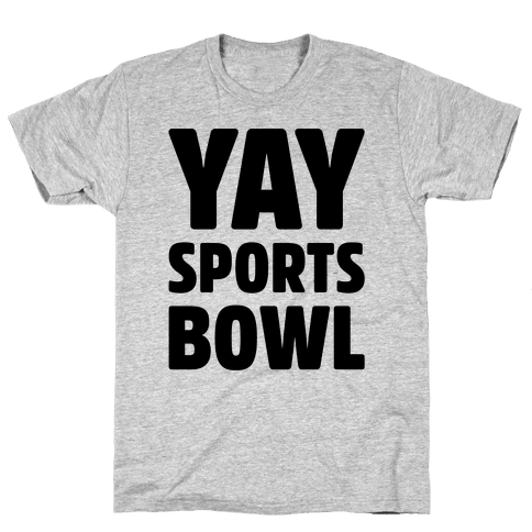 Yay Sports Bowl Mens T-Shirt
