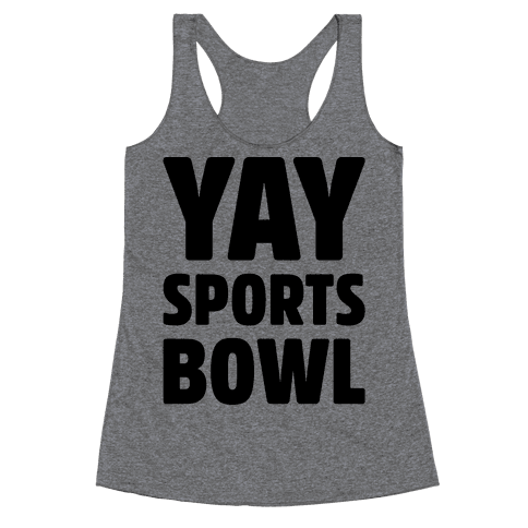 Yay Sports Bowl Racerback Tank Top