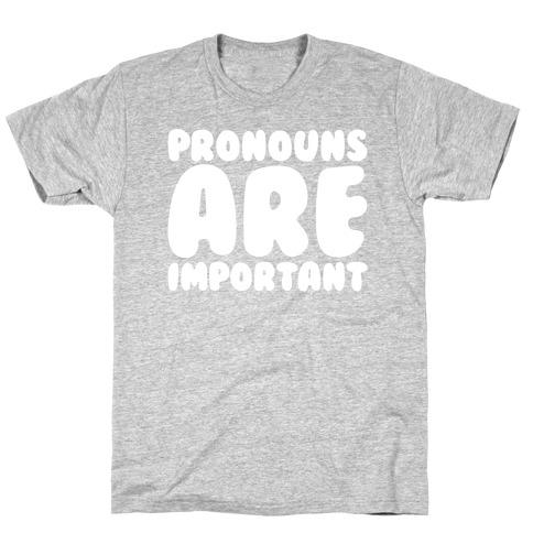 Pronouns Are Important White Print T-Shirt