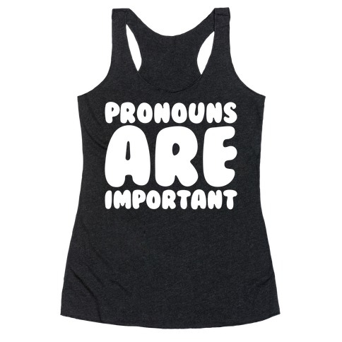 Pronouns Are Important White Print Racerback Tank Top