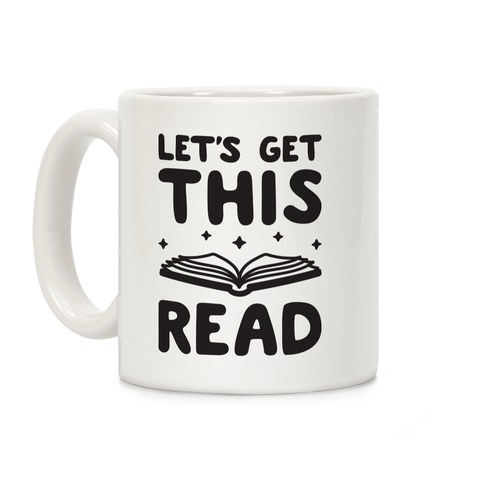Let's Get This Read Coffee Mug