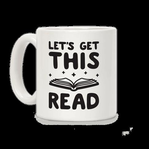 Let's Get This Read Coffee Mug