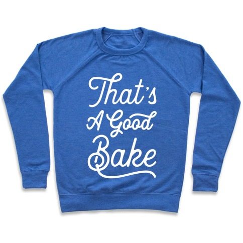 That's a Good Bake Pullover