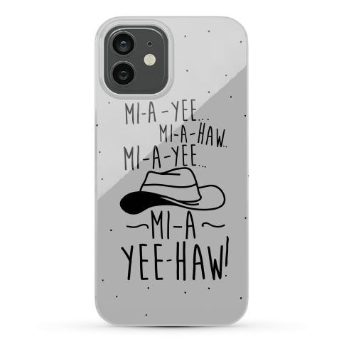 Mi-A-Yee-Haw Phone Case