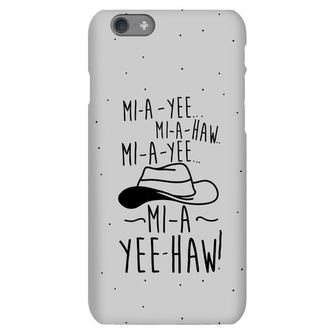 Mi-A-Yee-Haw Phone Case