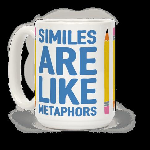 Similes Are Like Metaphors Coffee Mug