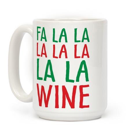Fa La La La La La La La Wine Coffee Mug