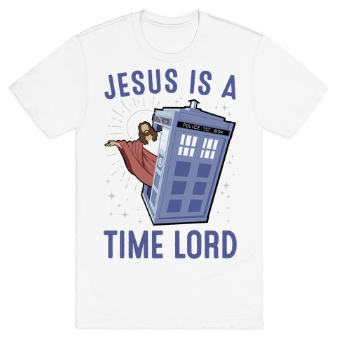 Jesus Is A Time Lord T-Shirt