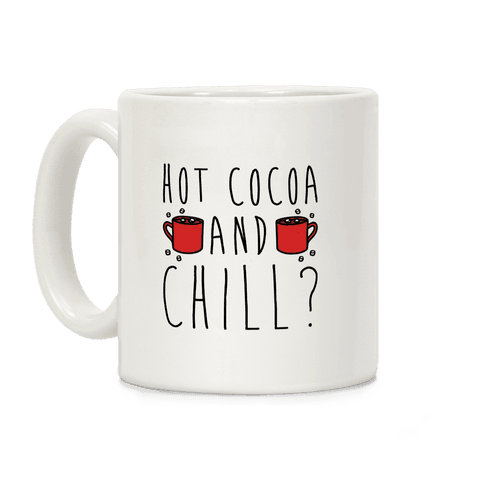 Hot Cocoa and Chill Parody Coffee Mug