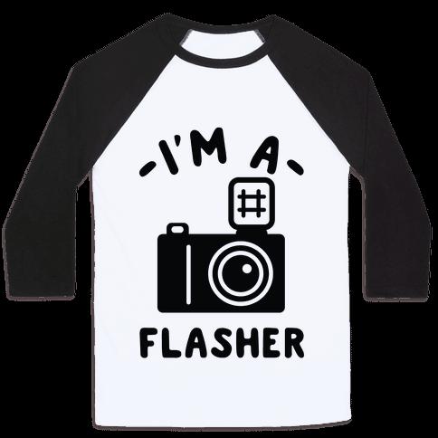 I'm a Flasher Baseball Tee