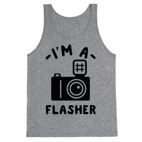 I'm a Flasher Tank Top