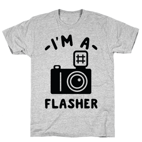 I'm a Flasher Mens T-Shirt