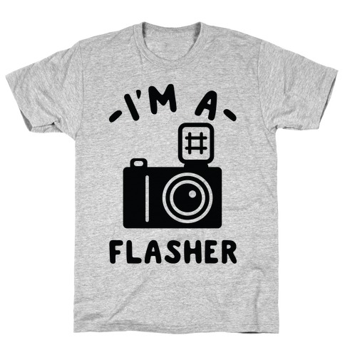 I'm a Flasher T-Shirt