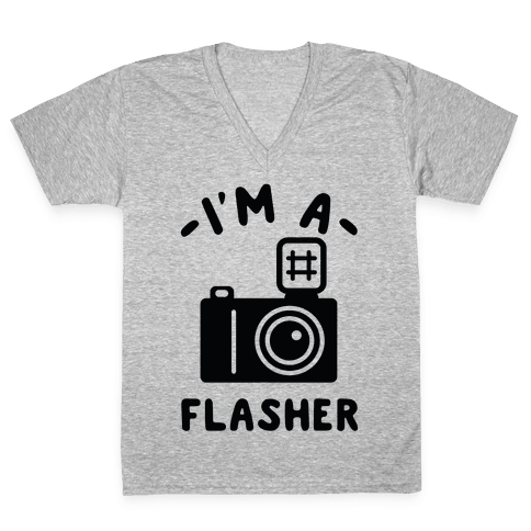 I'm a Flasher V-Neck Tee Shirt