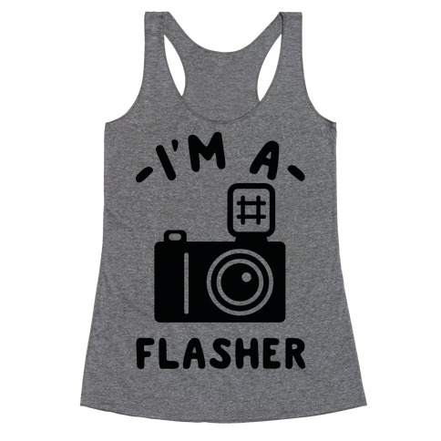 I'm a Flasher Racerback Tank Top