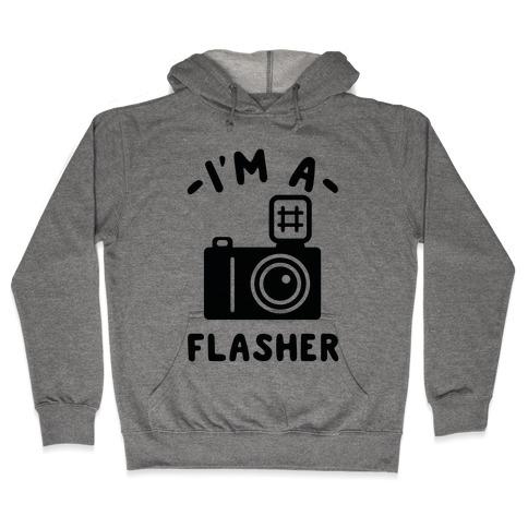 I'm a Flasher Hooded Sweatshirt