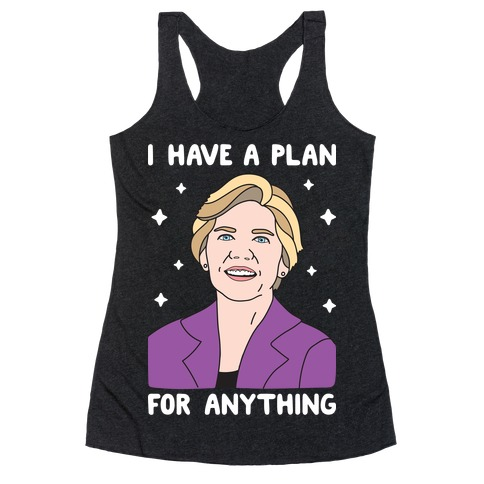 I Have A Plan For Anything - Liz Warren Racerback Tank Top