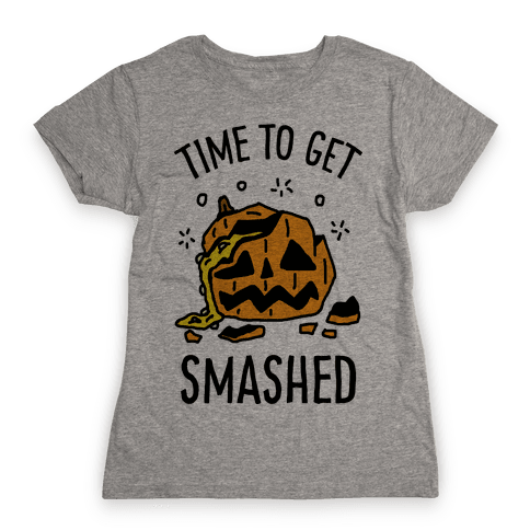 Time To Get Smashed Pumpkin Womens T-Shirt