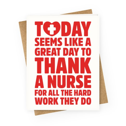 Today Seems Like A Great Day To Thank A Nurse Greeting Card