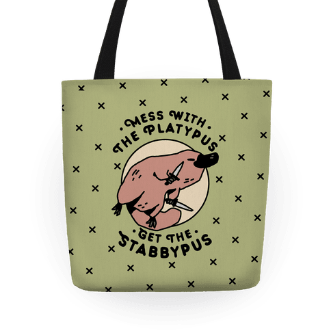 Mess With The Platypus Get the Stabbypus Tote