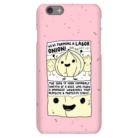 Labor Onion Phone Case