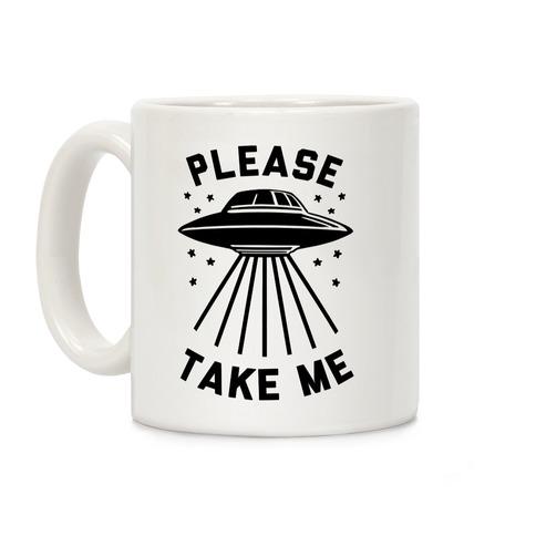 Please Take Me Coffee Mug