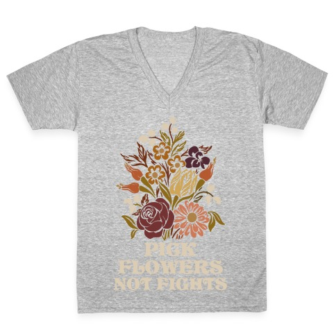 Pick Flowers Not Fights V-Neck Tee Shirt