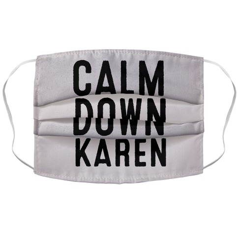 Calm Down Karen Accordion Face Mask