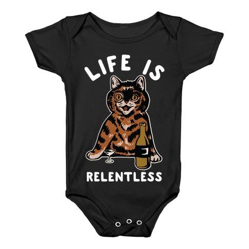 Life is Relentless Cat Baby Onesy