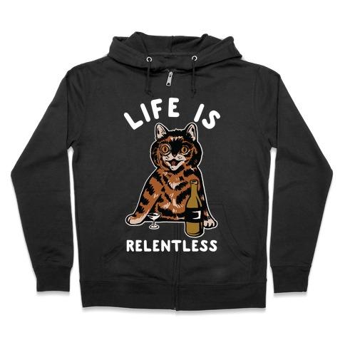 Life is Relentless Cat Zip Hoodie