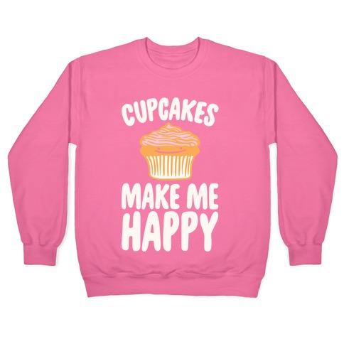 Cupcakes Make Me Happy White Print Pullover