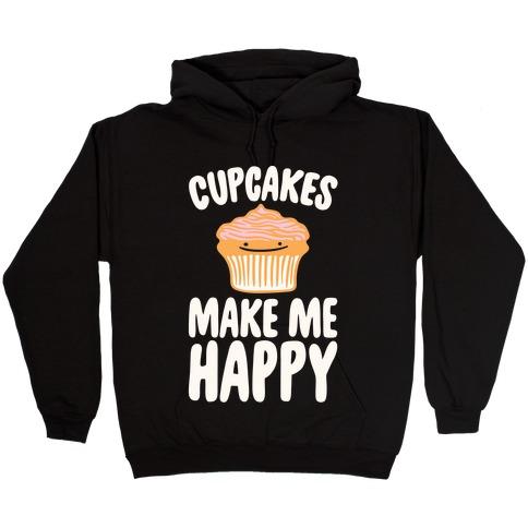 Cupcakes Make Me Happy White Print Hooded Sweatshirt