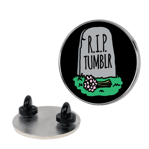 R.I.P. Tumblr pin