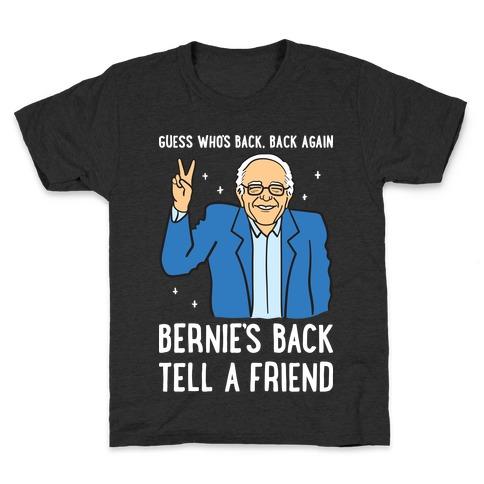 Guess Who's Back, Back Again, Bernie's Back, Tell A Friend Kids T-Shirt