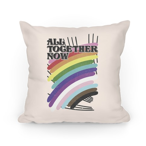 All Together Now Pillow