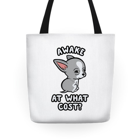 Awake At What Cost? Tote