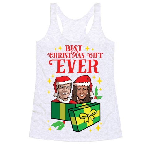 Best Christmas Gift EVER Racerback Tank Top