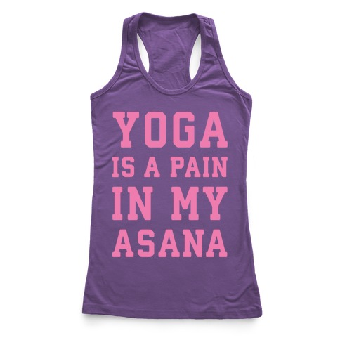 Yoga Is A Pain In My Asana White Print Racerback Tank Top
