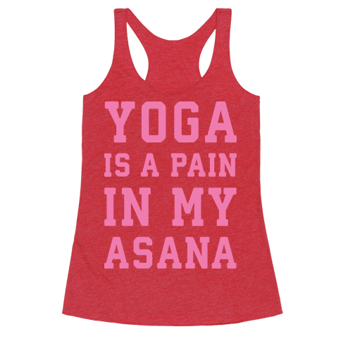 Yoga Is A Pain In My Asana White Print
