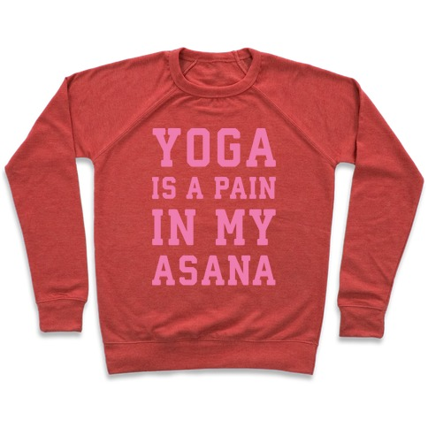Yoga Is A Pain In My Asana White Print Pullover
