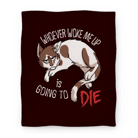 Whoever Woke Me Up Is Going To Die Blanket