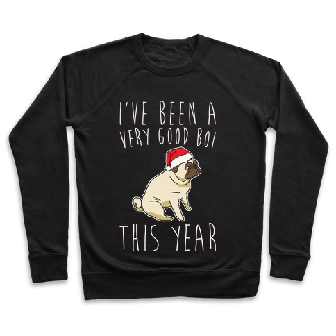 I've Been A Very Good Boi This Year White Print Pullover