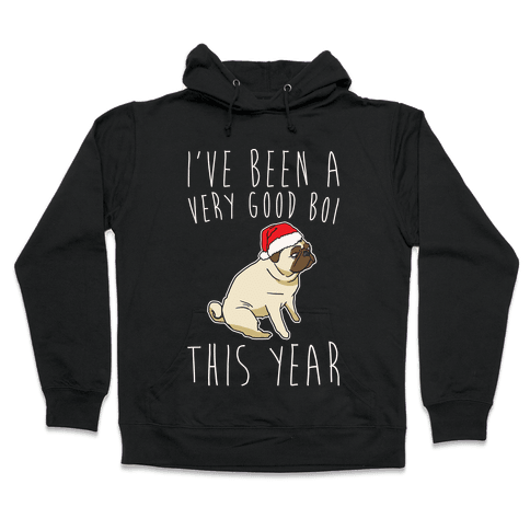 I've Been A Very Good Boi This Year White Print Hooded Sweatshirt