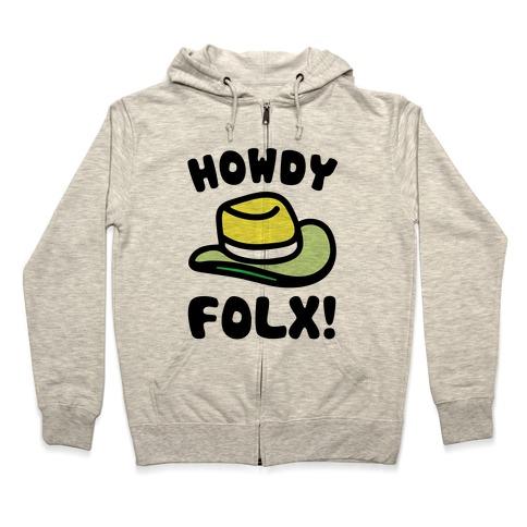 Howdy Folx  Zip Hoodie