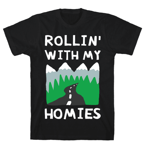 Rollin' With My Homies Roadtrip Mens T-Shirt
