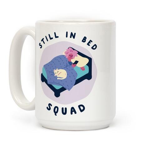 Still In Bed Squad Coffee Mug