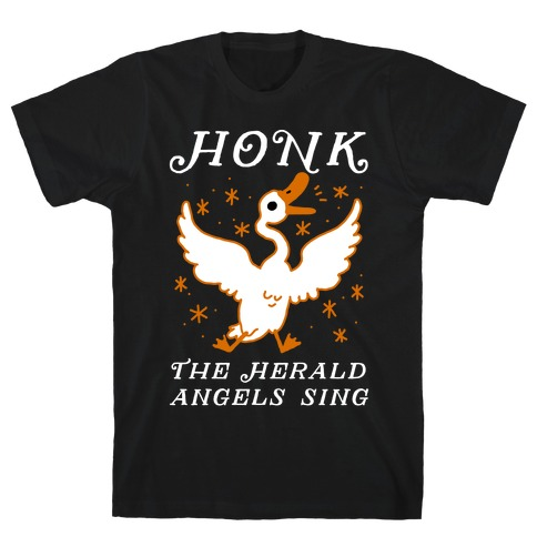 Honk The Herald Angels Sing! T-Shirt