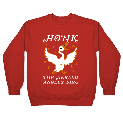Honk The Herald Angels Sing! Pullover